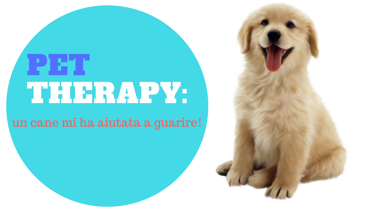 pet therapy un cane mi ha aiutata a guarire