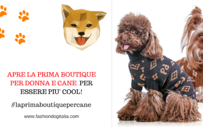 Apre la boutique per donna e cane per essere sempre cool!